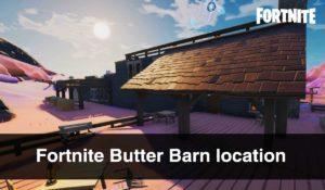 Fortnite-Butter-Barn-location